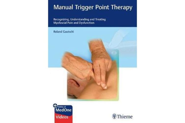 Manual Trigger Point Therapy - Recognizing, Understanding and Treating Myofascial Pain and Dysfunction