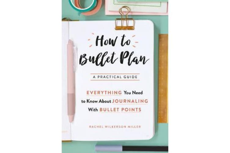 How to Bullet Plan - Everything You Need to Know About Journaling with Bullet Points