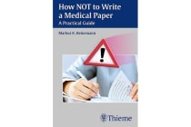 How NOT to Write a Medical Paper - A Practical Guide