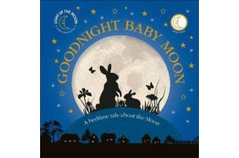 Goodnight Baby Moon - A Bedtime Tale About the Moon
