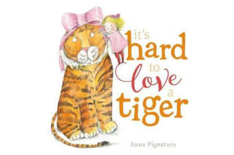 It's Hard to Love a Tiger