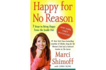 Happy for No Reason - 7 Steps to Being Happy from the Inside Out