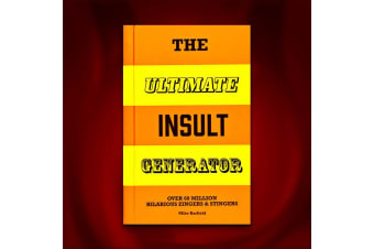 The Ultimate Insult Generator - Over 60 Million Zingers!