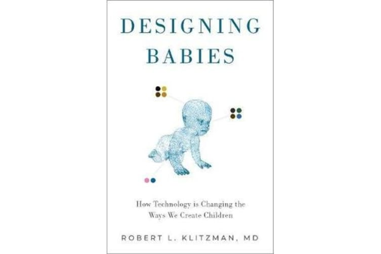 Designing Babies - How Technology is Changing the Ways We Create Children