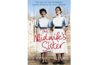 The Midwife's Sister - The Story of Call The Midwife's Jennifer Worth by her sister Christine