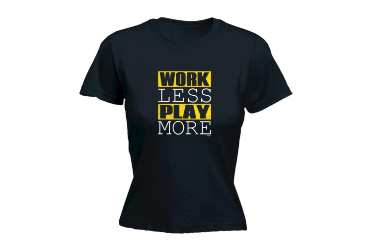 123T Funny Tee - Work Less Play More - (XX-Large Black Womens T Shirt)