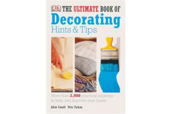 The Ultimate Book Of Decorating Hints & Tips