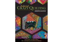 Foolproof Crazy Quilting - Visual Guide-25 Stitch Maps * 100+ Embroidery & Embellishment Stitches