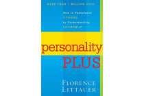 Personality Plus - How to Understand Others by Understanding Yourself