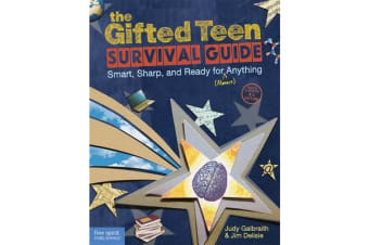 The Gifted Teen Survival Guide - Smart, Sharp, and Ready for (Almost) Anything