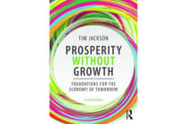 Prosperity without Growth - Foundations for the Economy of Tomorrow