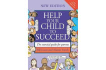 Help Your Child to Succeed - The Essential Guide for Parents