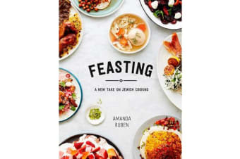Feasting - A New Take on Jewish Cooking