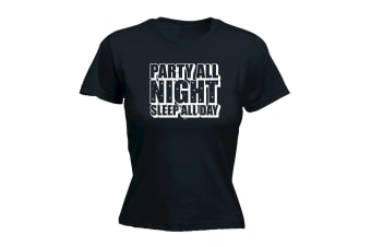 123T Funny Tee - Party All Night Sleep Day - (Small Black Womens T Shirt)