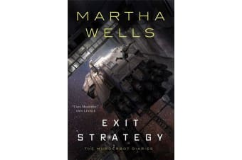 Exit Strategy - The Murderbot Diaries