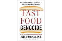 Fast Food Genocide - How Processed Food Is Killing Us and What We Can Do about It