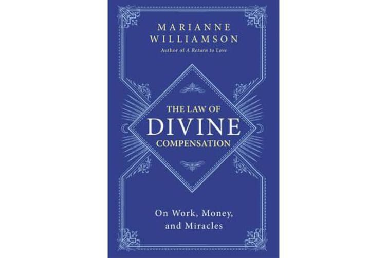 The Law of Divine Compensation - On Work, Money, and Miracles