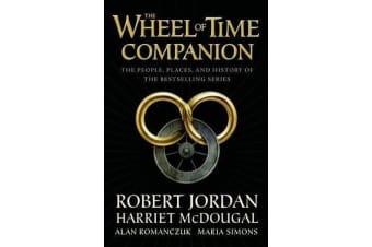 The Wheel of Time Companion - The People, Places, and History of the Bestselling Series
