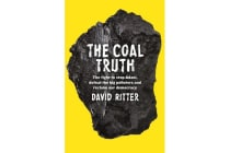 The Coal Truth - The fight to stop Adani, defeat the big polluters and reclaim our democracy