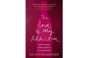 The End Of My Addiction - How one man cured himself of alcoholism