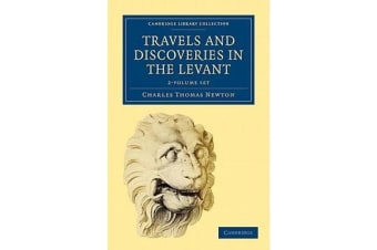 Travels and Discoveries in the Levant 2 Volume Set 2 Volume Paperback Set - Volume SET