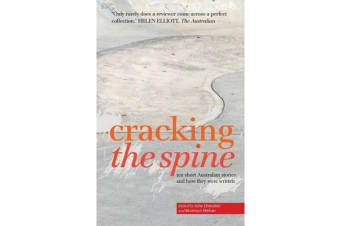 Cracking the Spine - Ten Australian Stories and How They Were Written