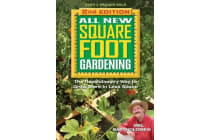 All New Square Foot Gardening, Second Edition - The Revolutionary Way to Grow More in Less Space
