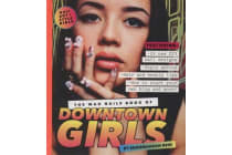 The WAH Nails Book of Downtown Girls - 25 new DIY nail designs, style advice, hair and beauty tips, how to start your own blog and more