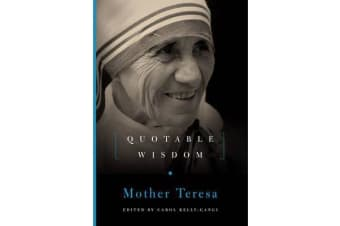 Mother Teresa - Quotable Wisdom