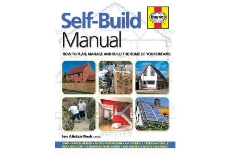 Self-Build Manual - How to plan, manage and build the home of your dreams