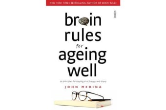 Brain Rules for Ageing Well - 10 Principles for Staying Vital, Happy, and Sharp