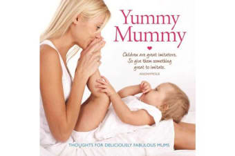 Yummy Mummy: Thoughts for Deliciously Fabulous Mums