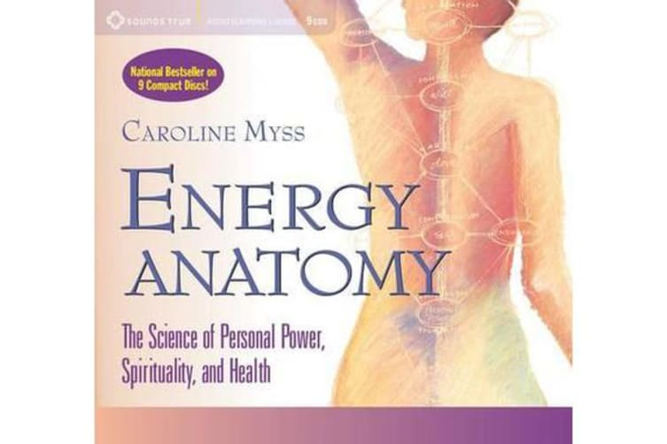 Energy Anatomy - The Science of Personal Power, Spirituality and Health