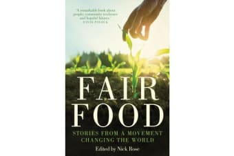 Fair Food - Stories from a Movement Changing the World