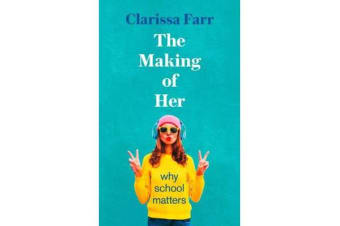The Making of Her - Why School Matters