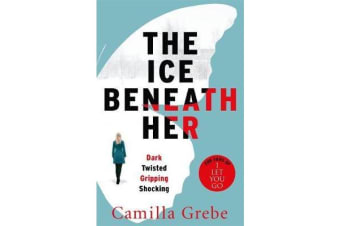 The Ice Beneath Her - The gripping psychological thriller for fans of I LET YOU GO