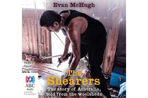 The Shearers - The story of Australia, told from the woolsheds.