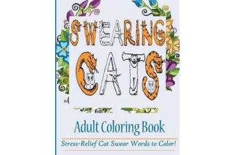 Swearing Cats Adult Coloring Book - Stress-Relief Cat Swear Words to Color!