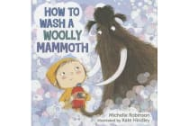 How to Wash a Woolly Mammoth - A Picture Book