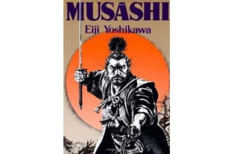 Musashi - An Epic Novel Of The Samurai Era