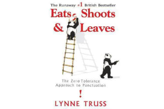 Eats, Shoots & Leaves - The Zero Tolerance Approach to Punctuation