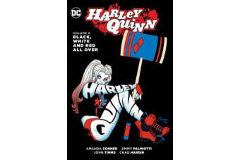 Harley Quinn Vol. 6 Black, White And Red All Over