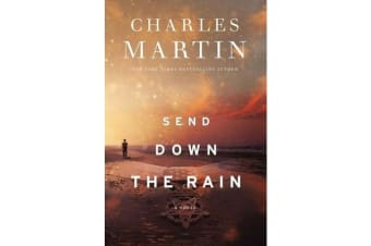 Send Down the Rain - New from the author of The Mountain Between Us and the New York Times bestseller Where the River Ends