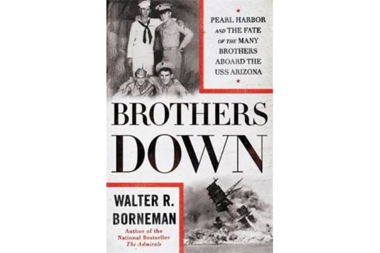 Brothers Down - Pearl Harbor and the Fate of the Many Brothers Aboard the USS Arizona