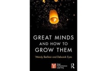 Great Minds and How to Grow Them - High Performance Learning