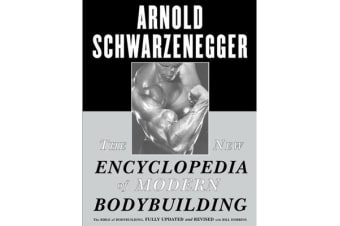The New Encyclopedia of Modern Bodybuilding - The Bible of Bodybuilding, Fully Updated and Revised