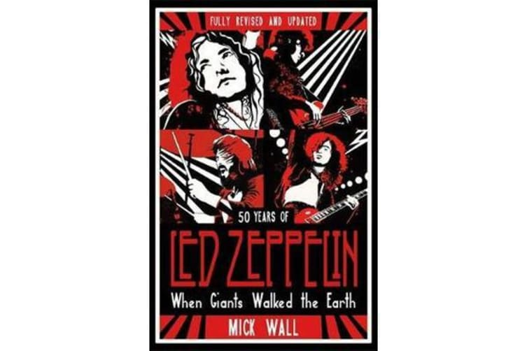 When Giants Walked the Earth - A Biography Of Led Zeppelin