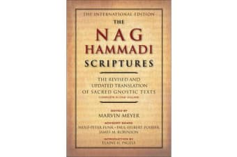 the nag hammadi scriptures the revised and updated translation of sacred gnostic texts complete in one volume
