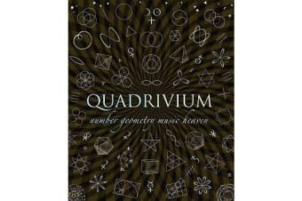 Quadrivium - The Four Classical Liberal Arts of Number, Geometry, Music, & Cosmology