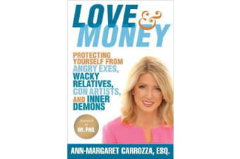 Love & Money - Protecting Yourself from Angry Exes, Wacky Relatives, Con Artists, and Inner Demons
